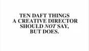 Things A Creative Director Should Not Say, But Does